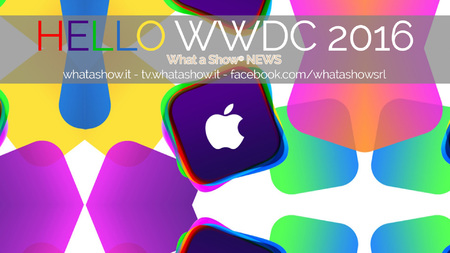 Hello WWDC 2016 - What a Show® NEWS